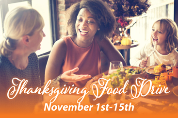 Join us for our annual Thanksgiving Food Drive, November 1-15, and give a second serving of hope